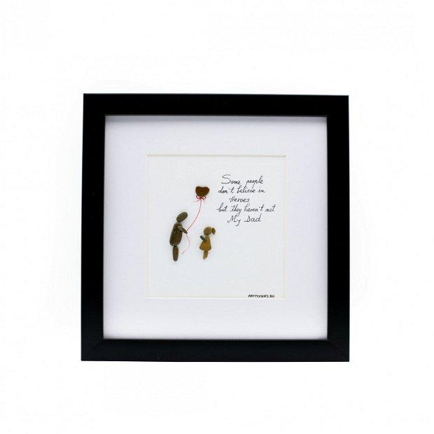 Tablou My Dad, My Hero - Colectia Pebble Art